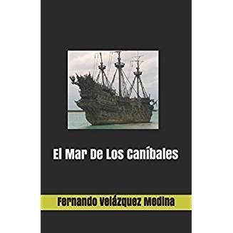 El mar de los caníbales. biografía novelada del pirata diego grillo.
