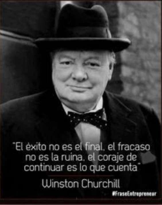 El éxito no es el final, el fracaso no es la ruina